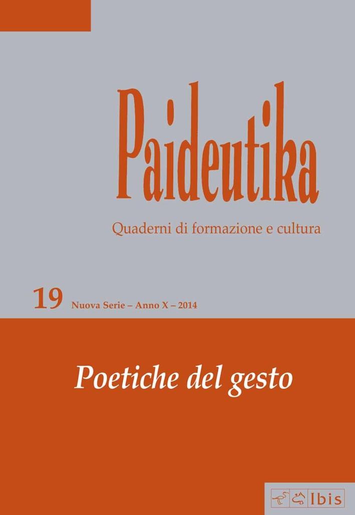 Paideutika. Vol. 19: Poetiche del gesto
