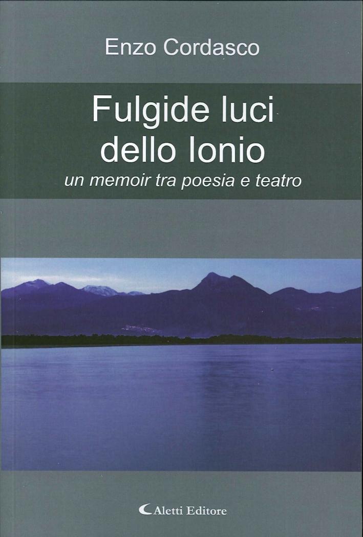 Fulgide Luci dello Ionio. Un Memoir tra Poesia e Teatro