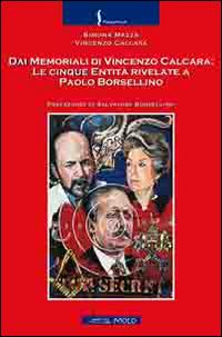 Dai memoriali di Vincenzo Calcara. Le cinque entità rivelate a Paolo Borsellino