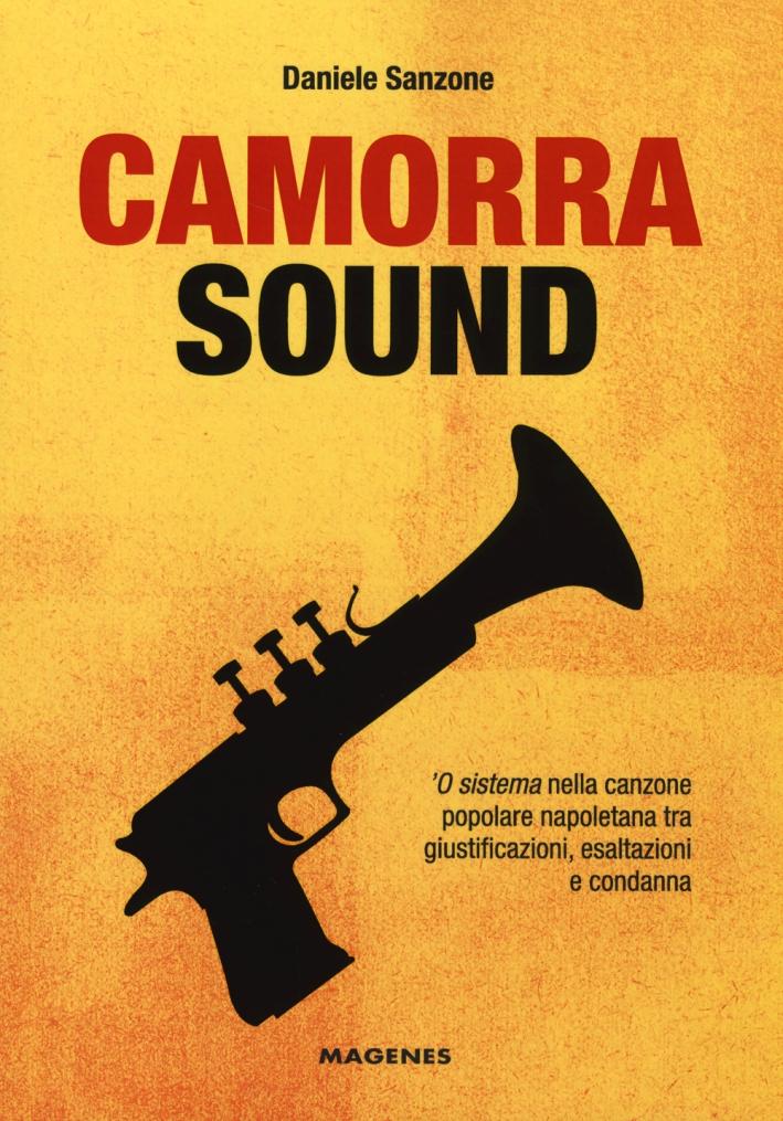 Camorra sound. 'O sistema nella canzone popolare napoletana tra giustificazioni, esaltazioni e condanna