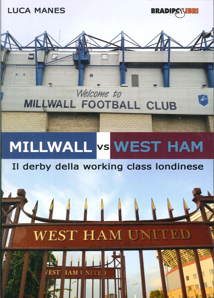 Millwall Vs West Ham. Il Derby delle Working Class Londinese