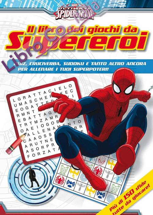 Ultimate Spider-Man. Il libro dei giochi da supereroi. Ediz. illustrata
