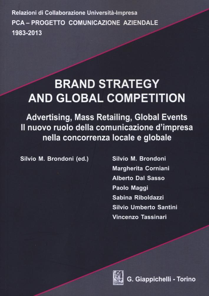 Brand strategy and global competition. Il nuovo ruolo della comunicazione d'impresa nella concorrenza locale e globale. Con CD-ROM