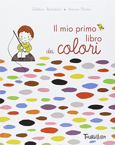 Il mio primo libro dei colori. Ediz. illustrata