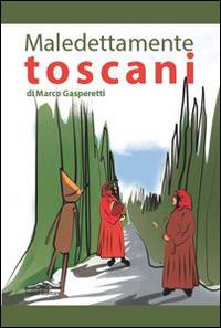 Maledettamente Toscani