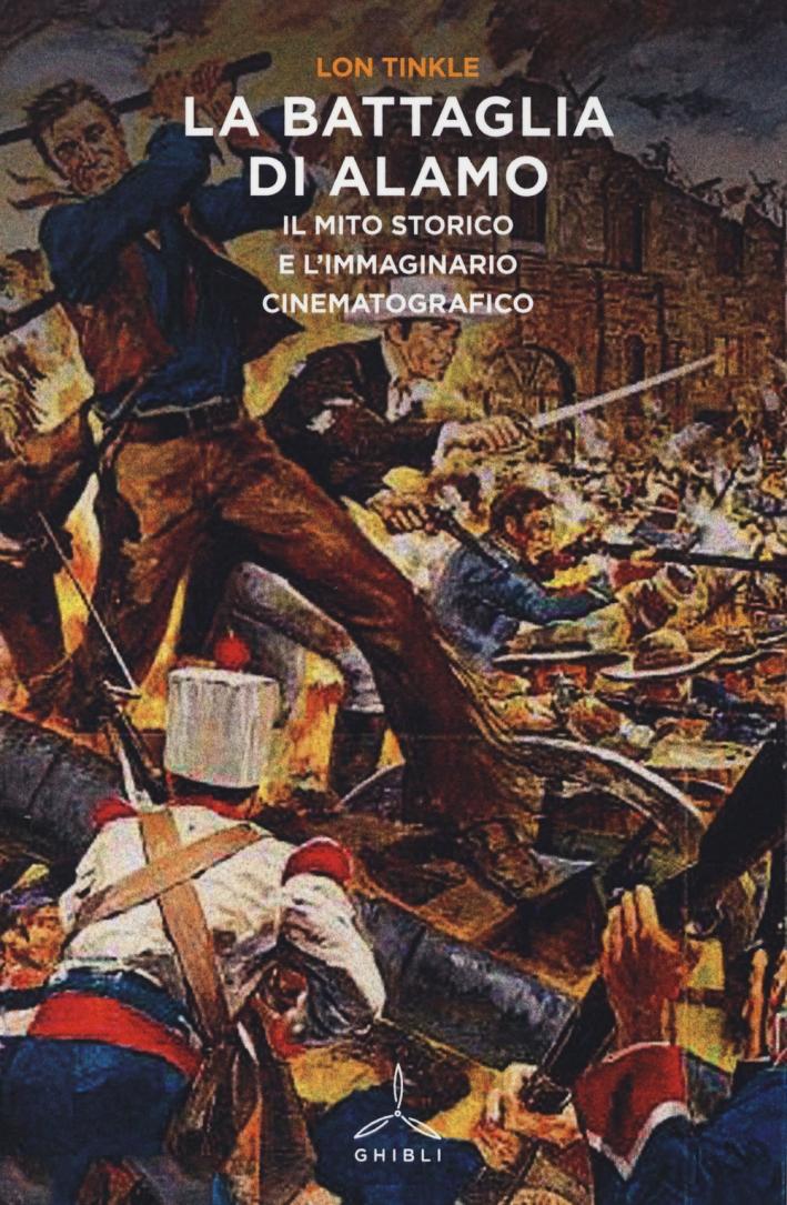 La Battaglia di Alamo. Il Mito Storico e l'Immaginario Cinematografico