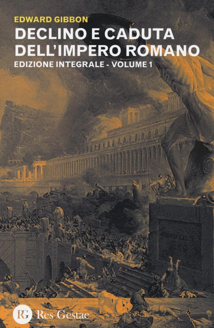 Declino e caduta dell'impero romano. Ediz. integrale. Vol. 1