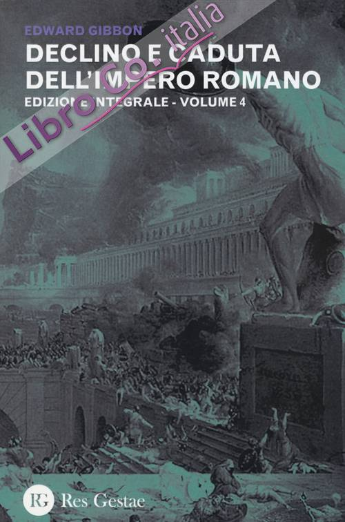 Declino e caduta dell'impero romano. Ediz. integrale. Vol. 4