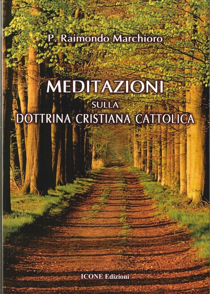 Meditazioni sulla Dottrina Cristiana Cattolica
