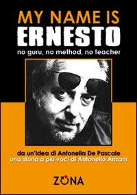 My name is Ernesto, no guru, no method, no teacher