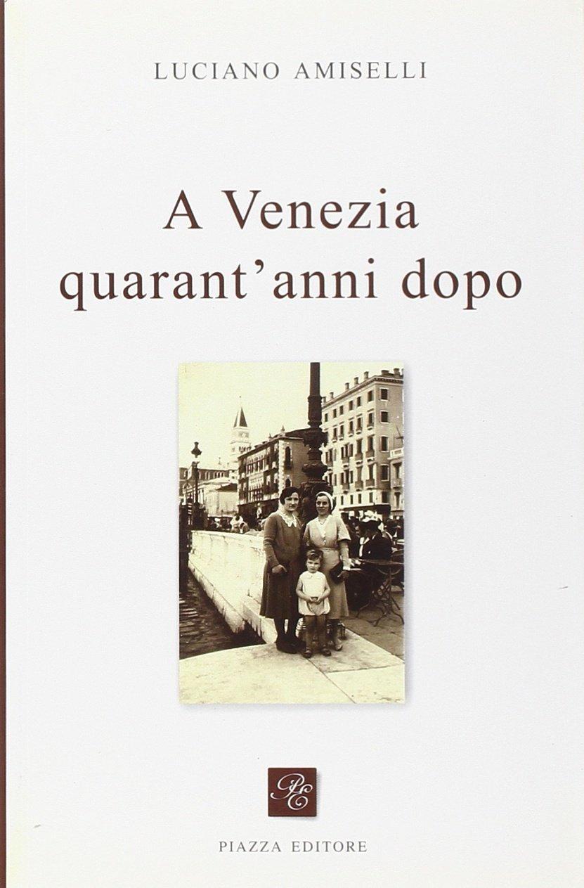 A Venezia quarant'anni dopo