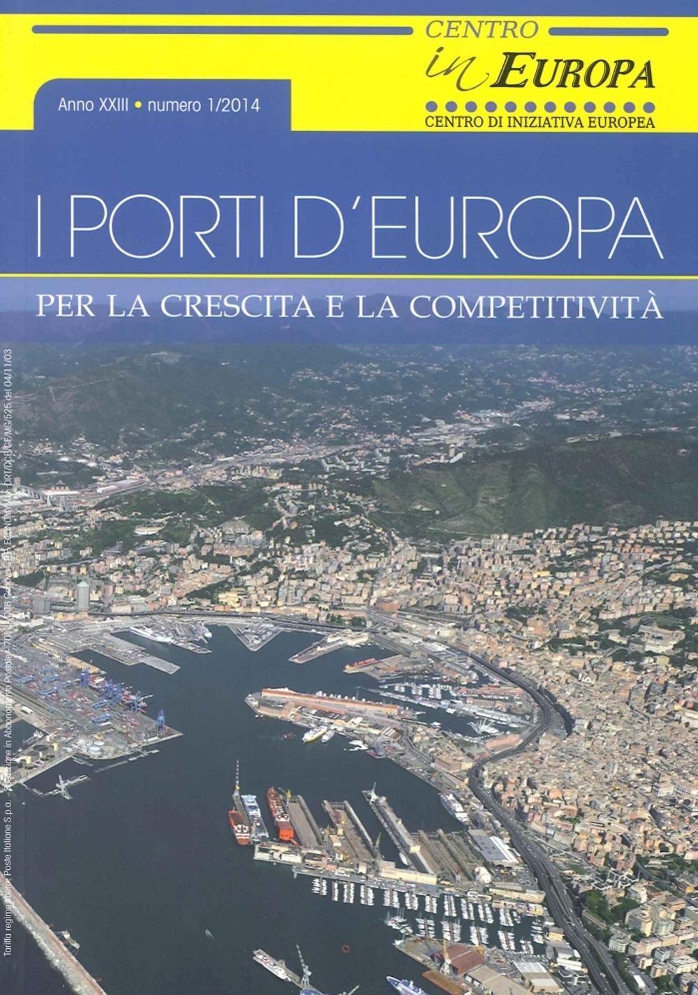 I Porti d'Europa. Per la Crescita e la Competitività. Anno XXIII. Numero 1/2014