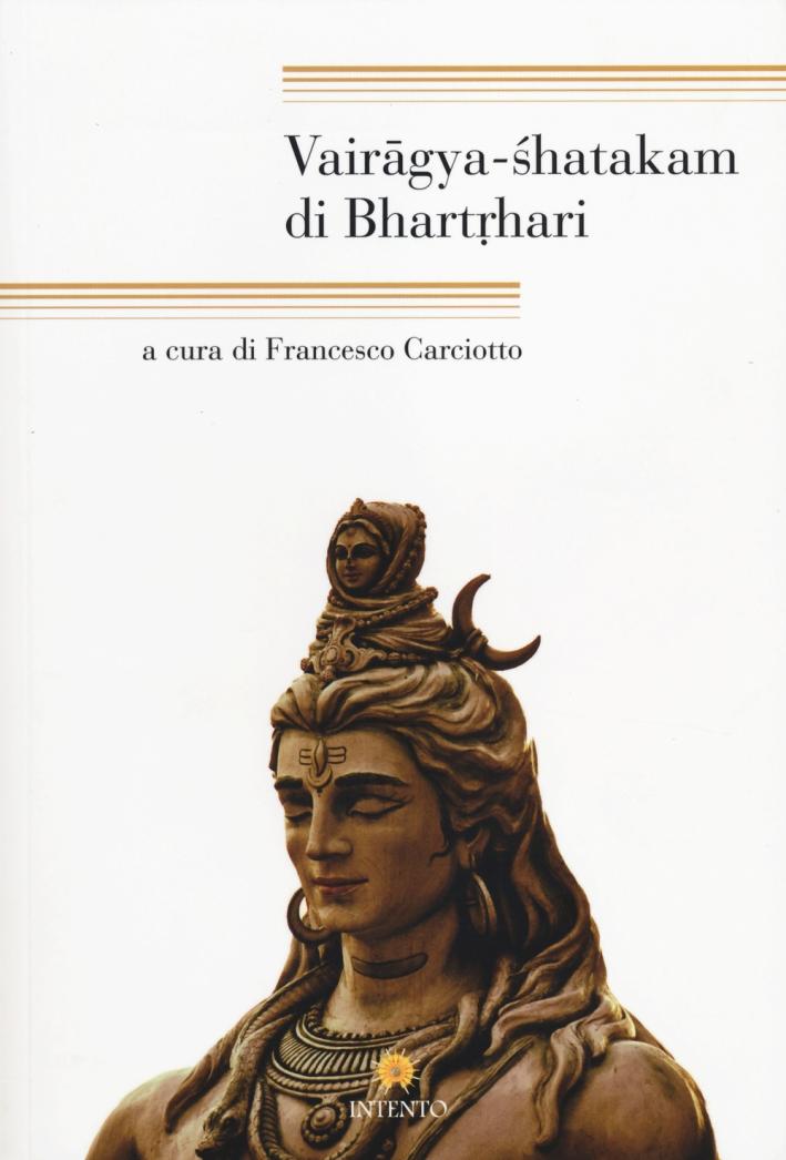 Vairagya Shatakam di Bhartrhari. Testo originale a fronte