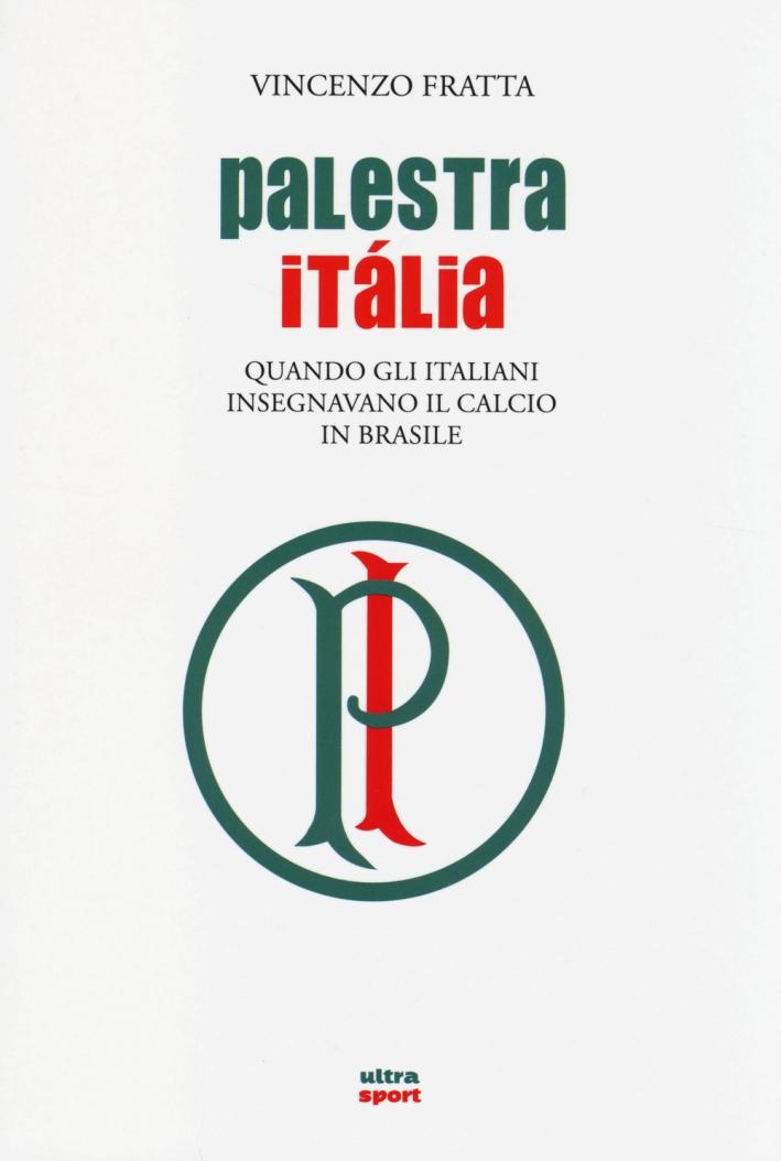 Palestra Italia. Quando gli italiani insegnavano il calcio in Brasile