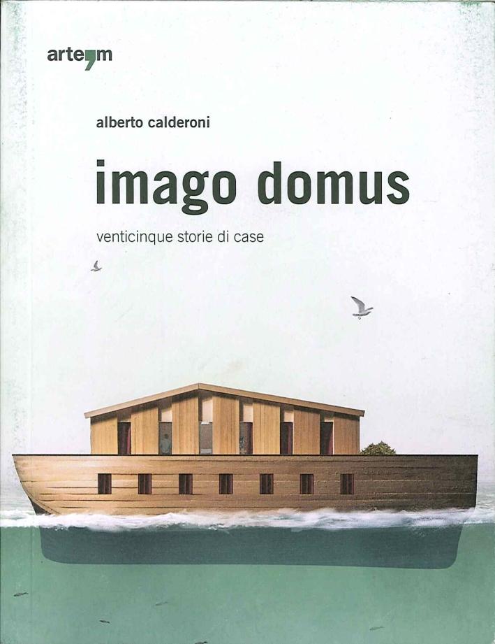 Imago Domus. Venticinque Storie di Casa