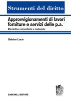 Approvvigionamenti di Lavori, Forniture e Servizi delle P.a. Disciplina Comunitaria e Nazionale