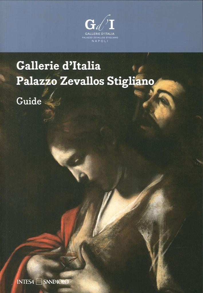 Gallerie d'Italia. Palazzo Zevallos Stigliano. Guide.