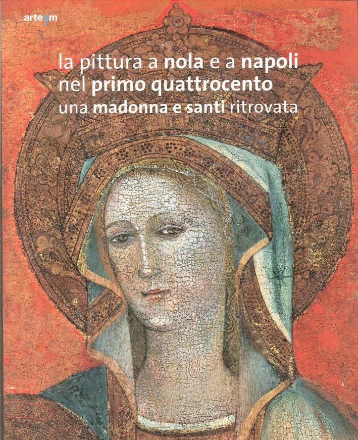 La Pittura a Nola e a Napoli nel Primo Quattrocento. Una Madonna e Santi Ritrovata