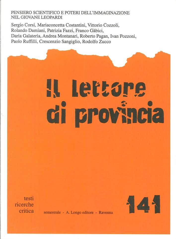 Il Lettore di Provincia. Vol. 141. Pensiero scientifico e poteri dell'immaginazione nel giovane Leopardi