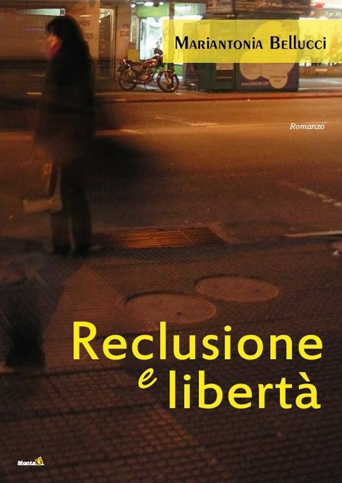 Reclusione e libertà