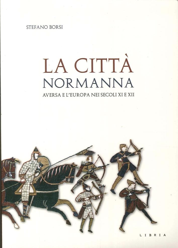 La città normanna. Aversa e l'Europa nei secoli XI e XII