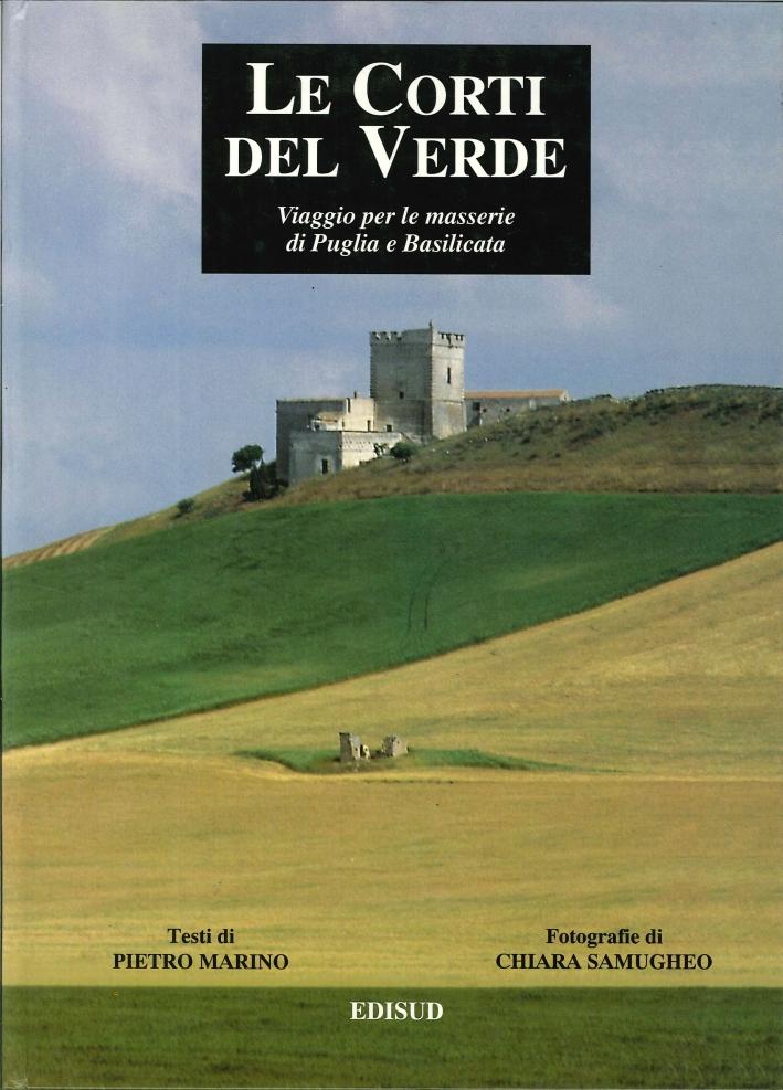 Le Corti del Verde. Viaggio per le Masserie di Puglia e Basilicata