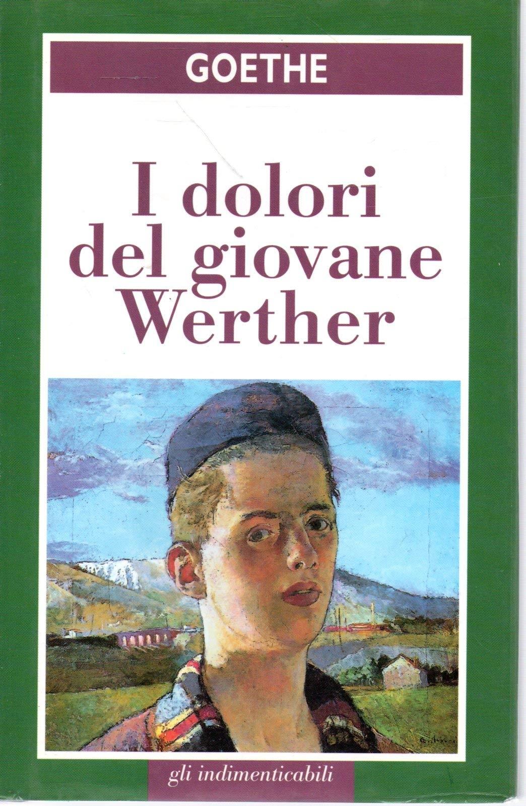 Goethe. I Dolori del Giovane Werther.