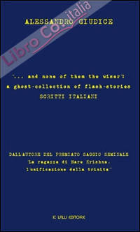 ... and none of them the wiser: a ghost-collection of flash-stories. Scritti italiani