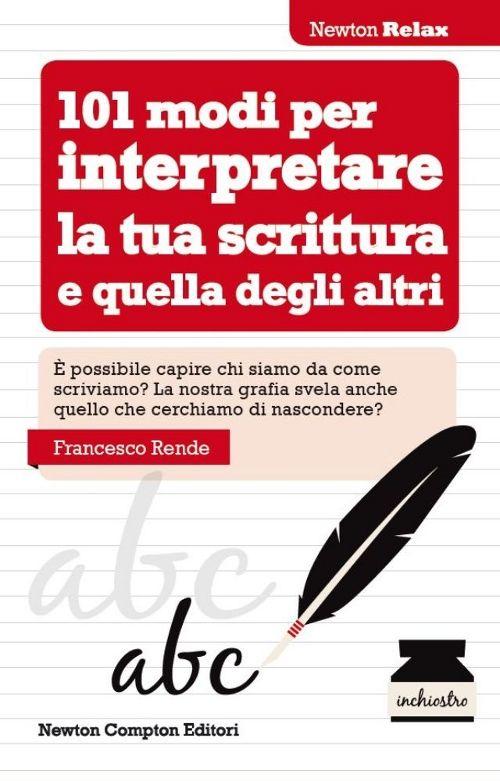 101 Modi per Interpretare la Tua Scrittura e quella degli Altri.