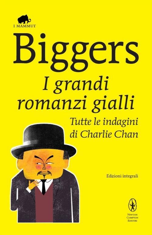 I grandi romanzi gialli. Tutte le indagini di Charlie Chan. Ediz. integrale.