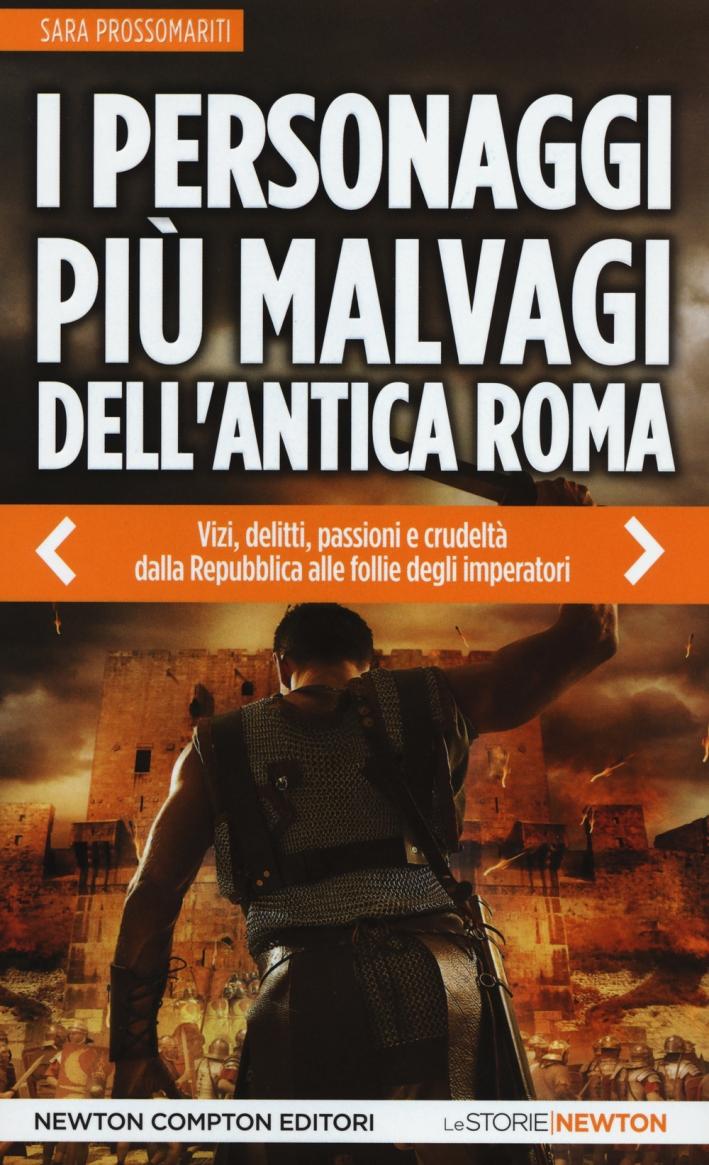 I Personaggi più Malvagi dell'Antica Roma.