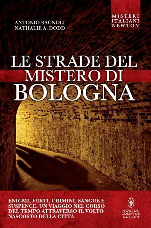 Le strade del mistero di Bologna.