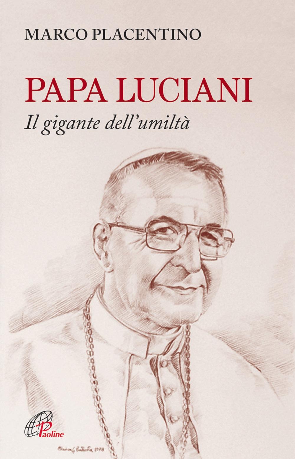 Papa Luciani. Il Gigante dell'Umiltà.