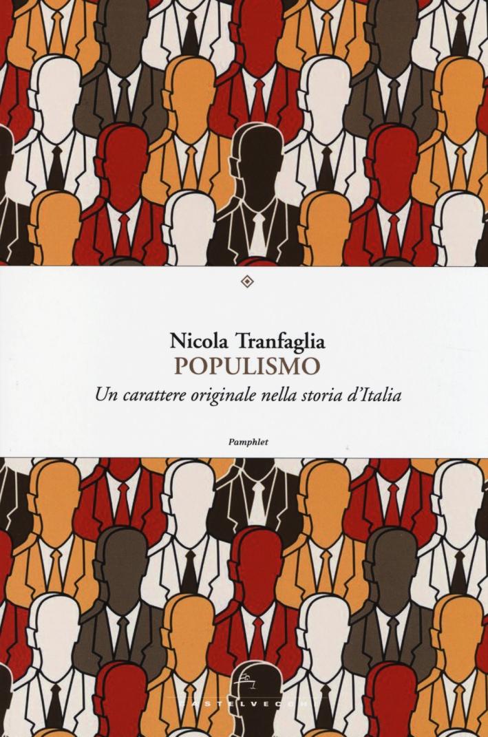 Populismo. Un carattere originale nella storia d'Italia.