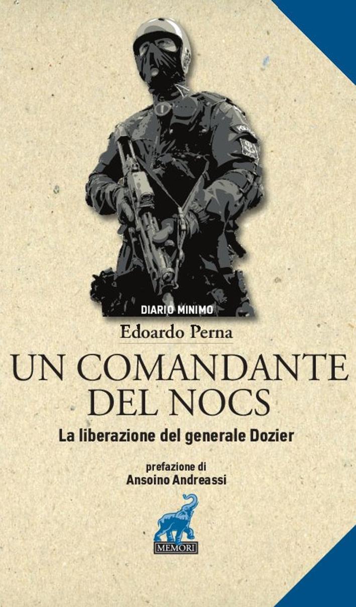 Un comandante del NOCS. La liberazione del generale Dozier.