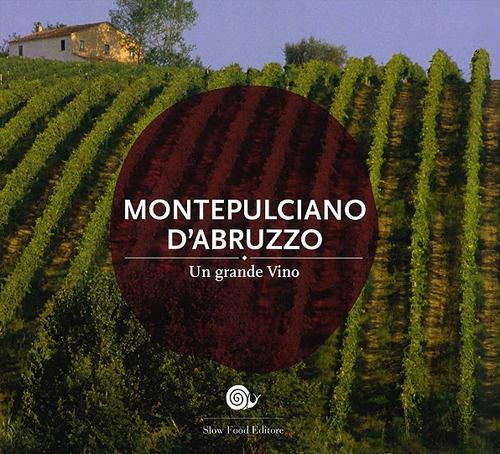 Montepulciano d'Abruzzo. Un grande vino.