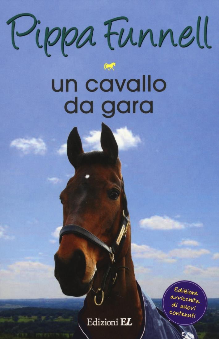 Un Cavallo Da Gara. Storie di Cavalli. Vol. 7.
