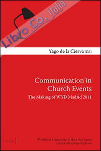 Communication in Church Events. The making of WYD Madrid 2011.