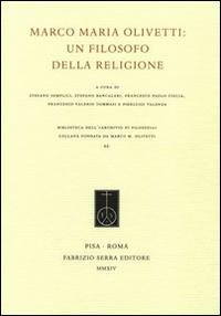 Marco Maria Olivetti. Un Filosofo della Religione.