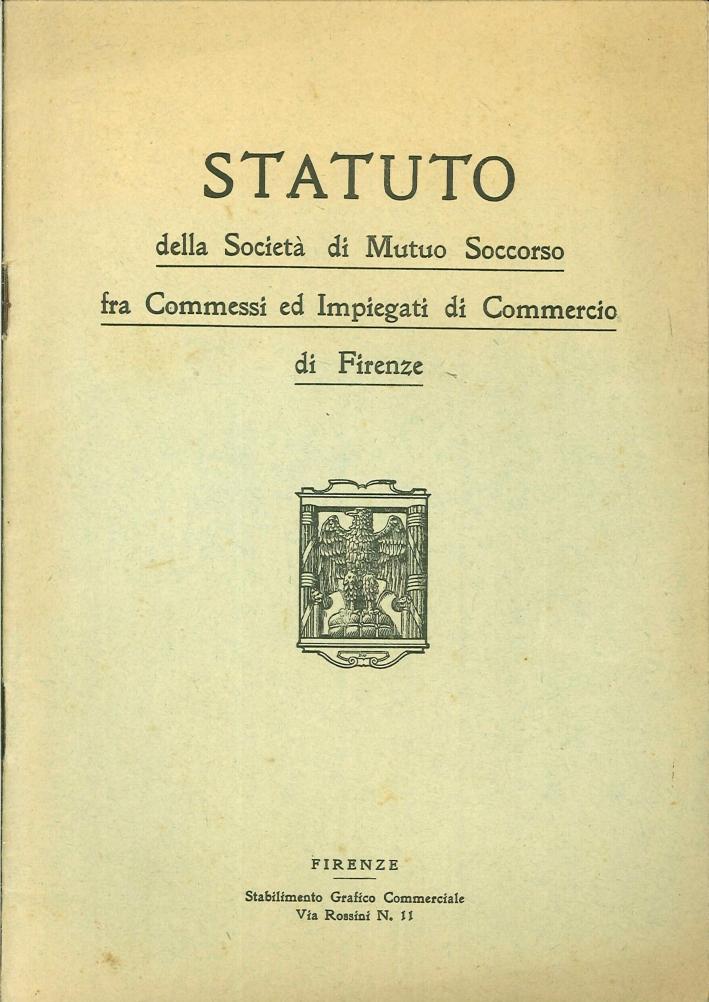 Statuto della Società di Mutuo Soccorso fra Commessi ed Impiegati di Commercio di Firenze.