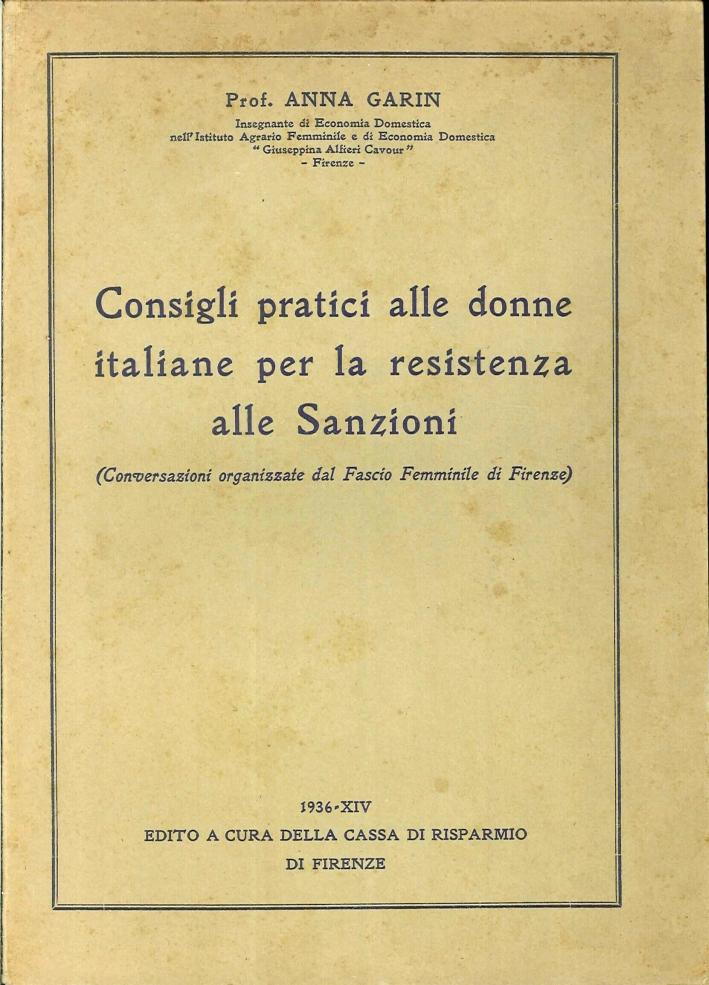 Consigli Pratici alle Donne Italiane per la Resistenza alle Sanzioni. (Conversazioni Organizzate dal Fascio Femminile di Firenze).