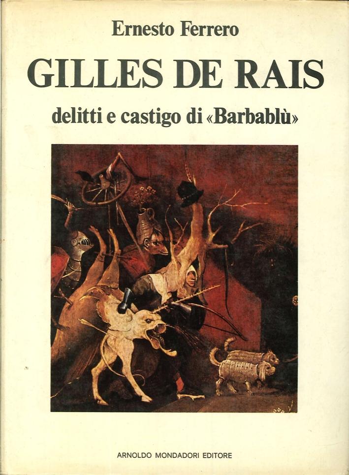 Gilles De Rais. Delitti e Castigo di