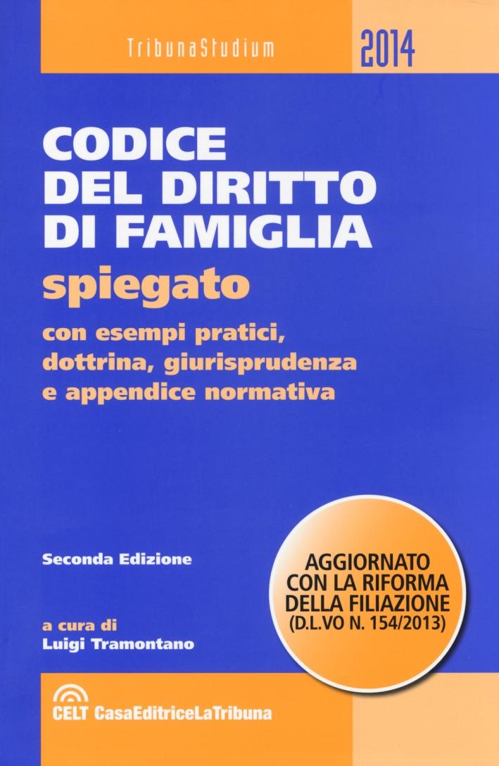Codice del diritto di famiglia spiegato con esempi pratici, dottrina, giurisprudenza e appendice normativa.