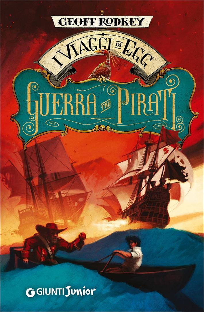 Guerra tra Pirati. I Viaggi di Egg.