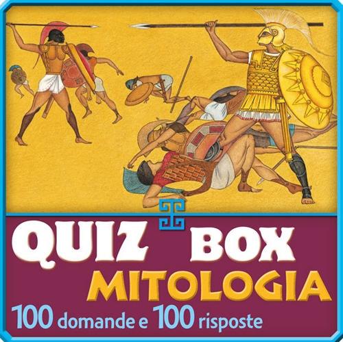 Mitologia. 100 Domande e Risposte per Conoscere.