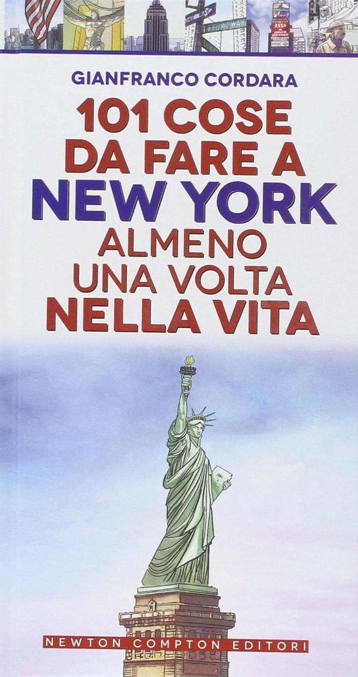 101 cose da fare a New York almeno una volta nella vita.