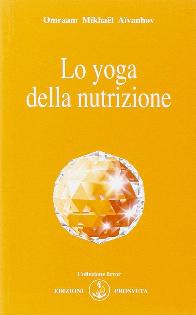 Lo yoga della nutrizione.