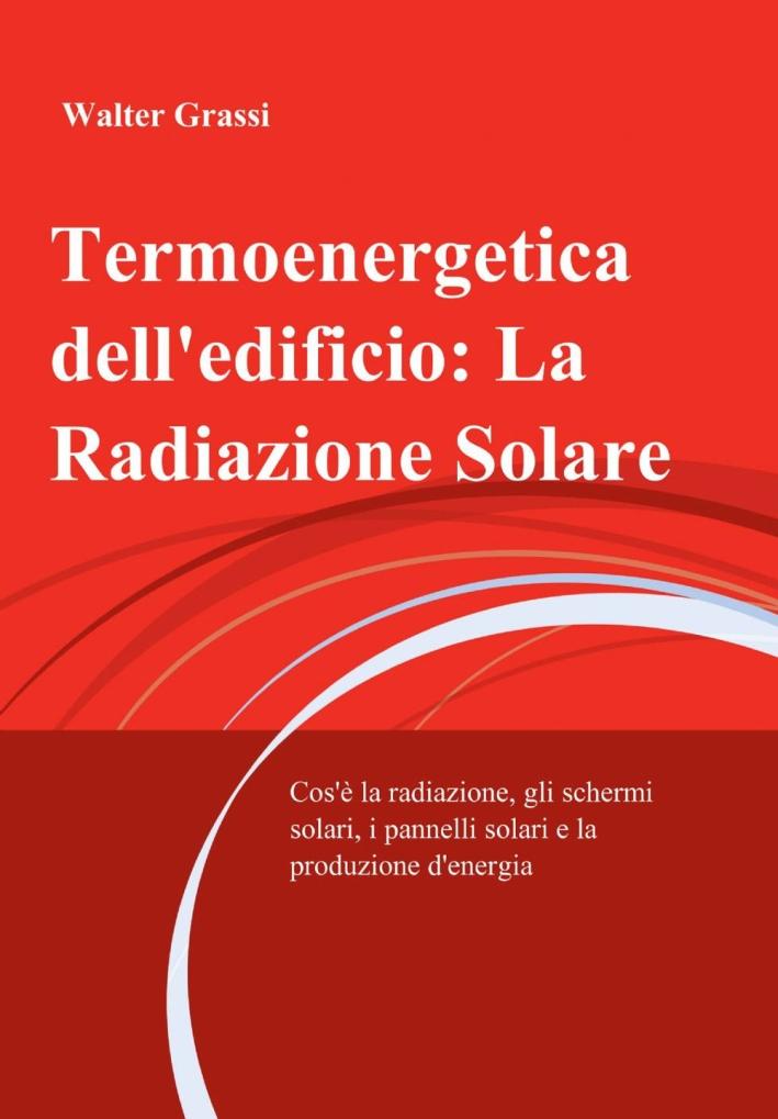 Termoenergetica dell'edificio: la radiazione solare.