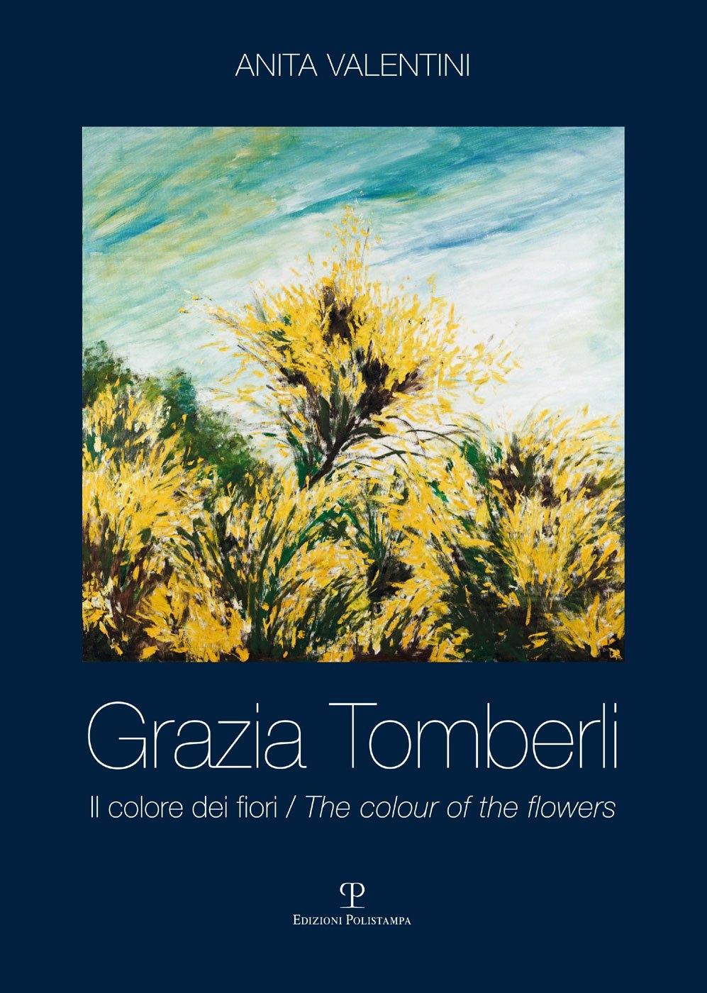 Grazia Tomberli. Il colore dei fiori. Ediz. italiana e inglese