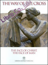 The face of Christ, the face of man. The Way of the Cross 2014.